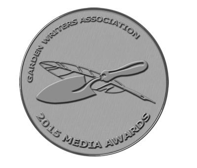 2015 Garden Writers Association Silver Award of Achievement for Blog Writing