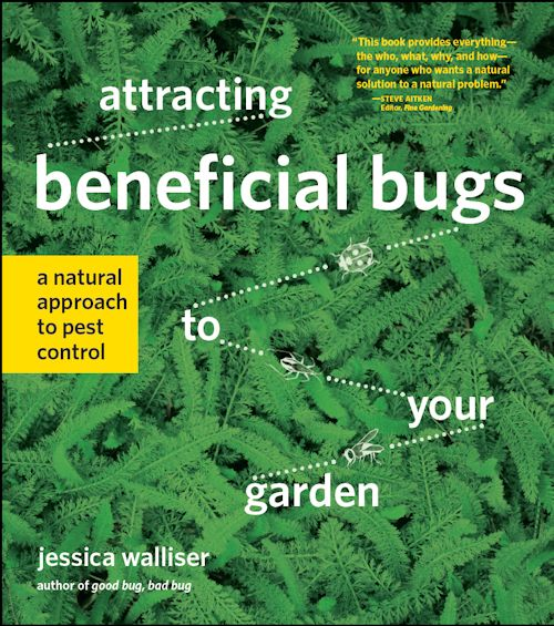 Attracting Beneficial Bugs to Your Garden by Jessica Walliser - cover image