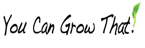 You Can Grow That!: Four Words on the Fourth